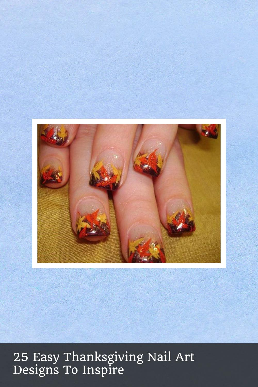 25 Easy Thanksgiving Nail Art Designs To Inspire 2