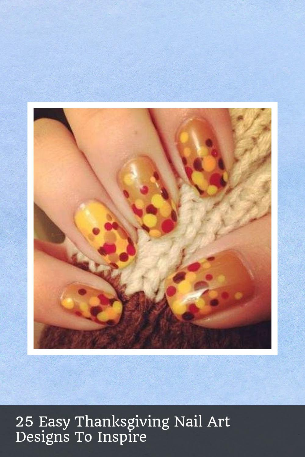 25 Easy Thanksgiving Nail Art Designs To Inspire 9